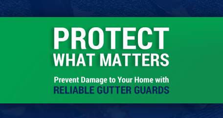 protect what matters ad for reliable gutters